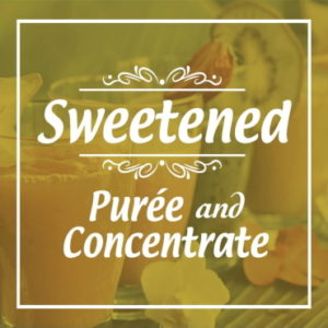 Sweetened Puree & Concentrate